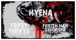 HYENA || TOPSY TURVY'S || FROZEN MAN SYNDROME